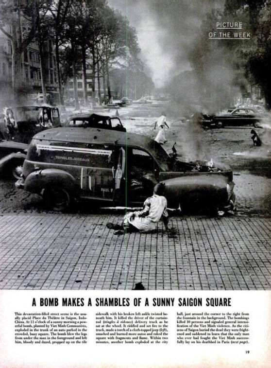 Ngày 9 tháng 1 năm 1952: Đây là cảnh quảng trường trước nhà hát Sài Gòn sau khi bị Việt Minh khủng bố bằng một trái bom gài trong thùng một chiếc xe tải. Nơi đây vốn dĩ luôn đông người qua lại, hậu quả của việc khủng bố này là một người đàn ông bị thổi bay đôi chân (trên hình). Người tài xế xe tải chết tại chỗ, chiếc Jeep mui vải bị cháy lan sau khi hứng chịu vụ nổ từ chiếc xe tải và kéo theo hàng loạt xe khác cháy theo khiến hơn 10 người thiệt mạng. 2 phút sau đó, một vụ nổ khác xảy ra ngay Tòa Thị Chính, đánh dấu sự trở lại và gia tăng bạo động của Việt Minh.